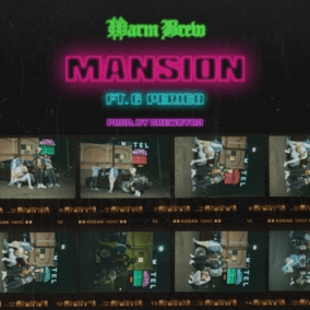 Warm Brew - Mansion Ft. G Perico